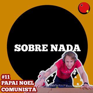 SN EP.11 - ESPECIAL DE NATAL