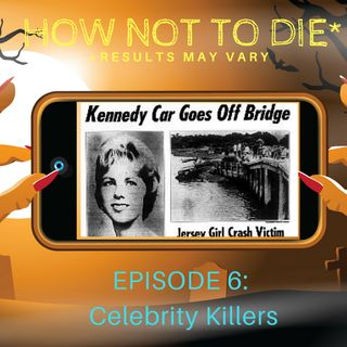 Episode 6 - Killing Kennedy's, Kissing Guns and Cats