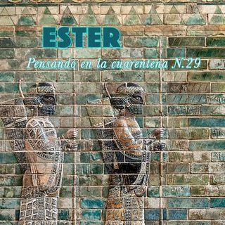 Ester (Reflexiones en la cuarentena N.29)