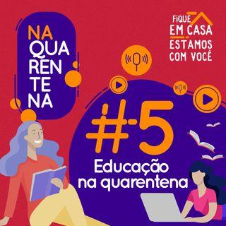 #5 Educação na Quarentena