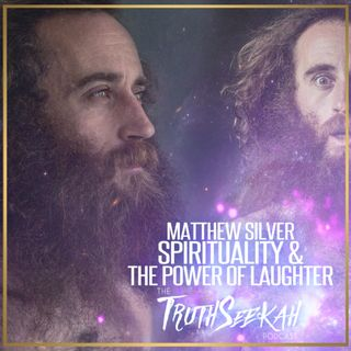 Matthew Silver | Spirituality & The Power of Laughter