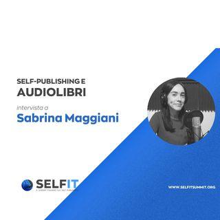 Selfit Summit - Self-Publishing e Audiolibri - Intervista a Sabrina Maggiani