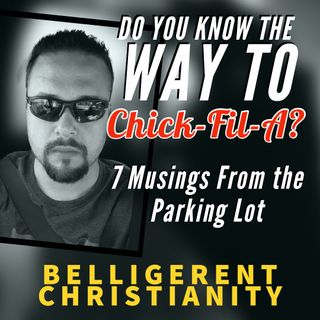 Do You Know the Way to Chick-Fil-A?