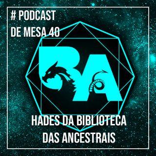 Podcast de Mesa #40 - Hades da Biblioteca das Ancestrais
