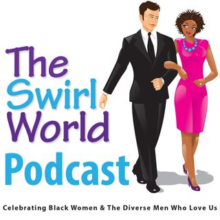 The Swirl World Podcast Episode 005