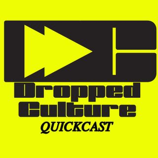 Dropped News QuickCast 7.08.19