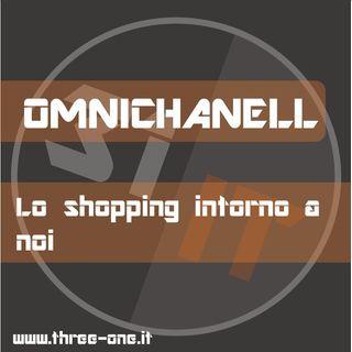 Omnichannel: lo shopping intorno a noi