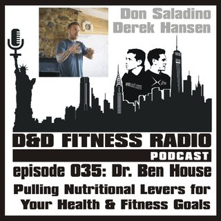 Episode 035 - Dr Ben House:  Pulling the Nutritional Levers