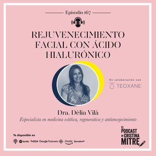 Rejuvenecimiento facial con ácido hialurónico con la Dra. Dèlia Vilà. Episodio 167