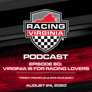 Episode 80: Virginia Is For Racing Lovers – Tommy Franklin & Rita McClenny