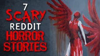 7 DISTURBING Reddit r/nosleep Horror Stories