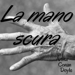 La mano scura - Arthur Conan Doyle