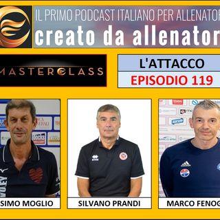 Episodio 119: Masterclass 05 L'Attacco - Marco Fenoglio (Parte 3/3)