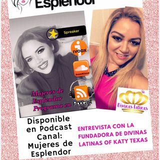 Entrevista con fundadora de Divinas Latinas of Katy Texas.