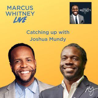 Marcus Whitney Live Ep. 8 - Joshua Mundy