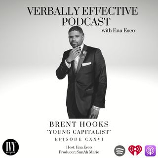 "EPISODE CXXVI | ""YOUNG CAPITALIST"" w/ BRENT HOOKS"