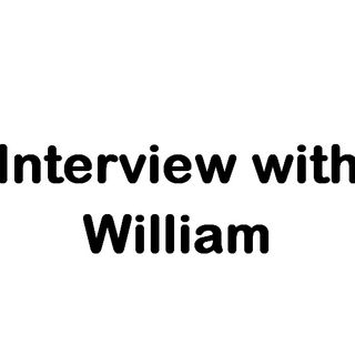 Interview with William