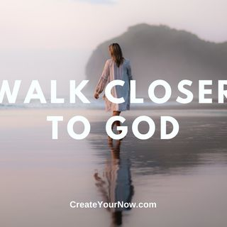 2242 Walk Closer to God