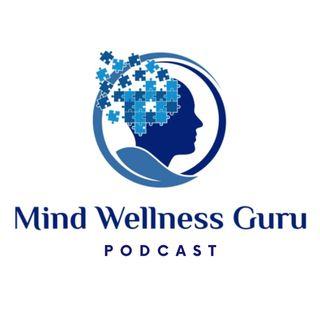 Mind Wellness Guru Podcast