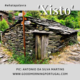 Good Morning Portugal! What a Palavra? 'Xisto'