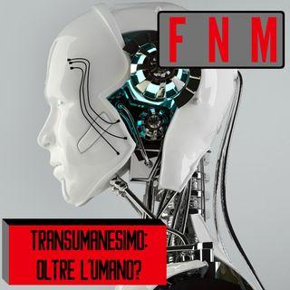 Transumanesimo: oltre l'umano?