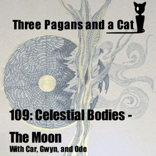 Episode 109: Celestial Bodies - The Moon