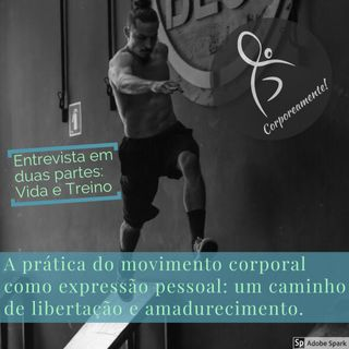 P1 A prática do movimento corporal como expressão pessoal: um caminho de libertação e amadurecimento. Uma conversa com Marcello Dominichelli