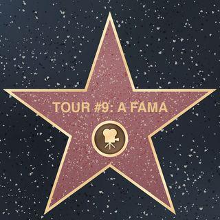 Tour#9: A Fama