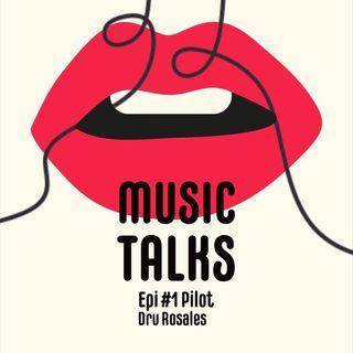 Music Talk with Dru - ep 1 pilot