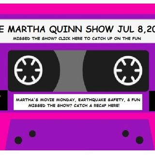The Martha Quinn Show- July-8-19