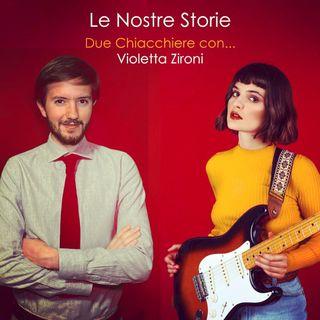 Due chiacchiere con... Violetta Zironi