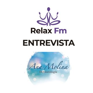 Entrevista a Ana Molina (Especialista en dermatología, tricología y medicina estética)