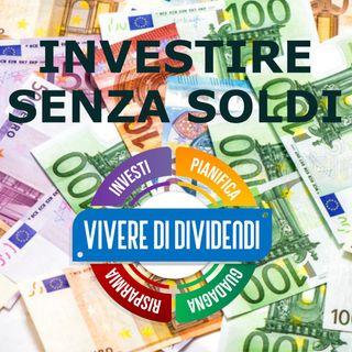 POSSO INVESTIRE SENZA SOLDI? lavorare per guadagnare e guadagnare per investire