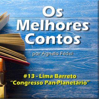 Os Melhores Contos 13 - Congresso Pan-Planetário - Lima Barreto