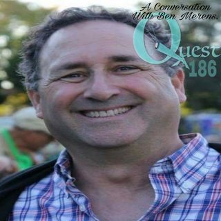 The Quest 186. A Conversation With Ben Merens