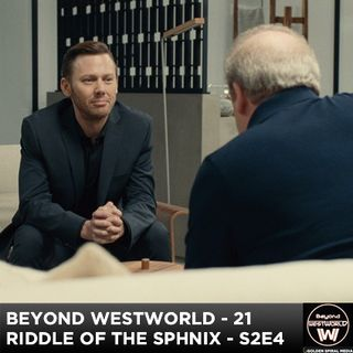 BW21 - The Riddle Of The Sphinx - Westworld S2E4