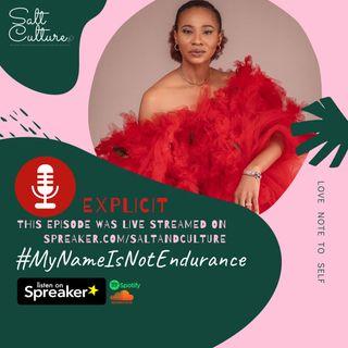 Your Name is Not Endurance Ep 1: Toke Makinwa, Nse Ikpe Call BS- Salt+Culture Ep III