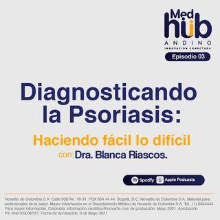 EP 3. IPS Pasto: Diagnosticando la Psoriasis, haciendo fácil lo difícil