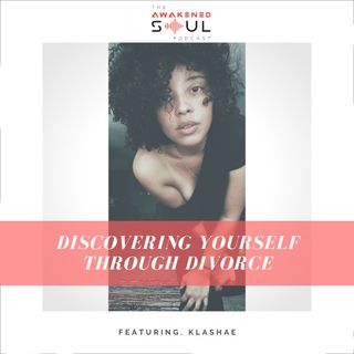 Episode 117: Discovering Yourself Through Divorce Part 1
