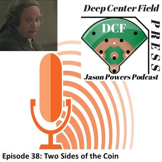 Episode 38: Two Sides of the Coin