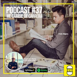 Podcast #37 Me Cambie de Carrera