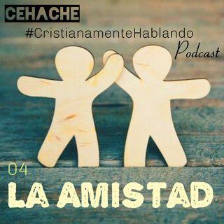 04 La Amistad CEHACHE