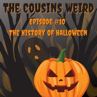 Episode #10 The History of Halloween