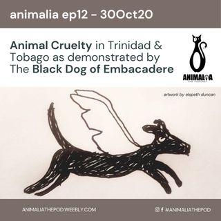 ANIMALIA 12 - Animal Cruelty in TT - 30Oct20