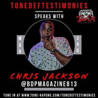 CHRIS JACKSON ON THE TONEDEFTESTIMONIES