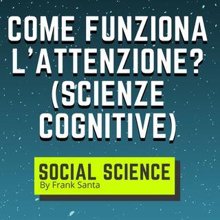 Come Funziona l'Attenzione? (Scienze Cognitive) #7