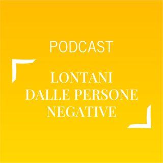#472 - Lontani dalle persone negative | Buongiorno Felicità!