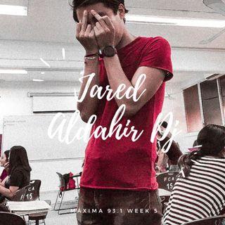 Jared Aldahir - Máxima 93.1 Week 5