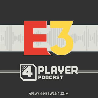 4Player Podcast - E3 2019 - Day 1 (Ubisoft / Square Enix / Nintendo Reactions + More!)