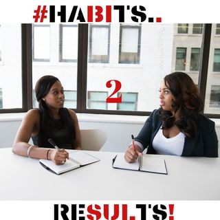 #HABITS 2 RESULTS!
